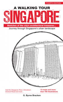 A Walking Tour Singapore (4th Edition): Sketches of the city's architectural treasures, Gregory Byrne Bracken