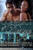 """Conflict of Desire (with """"The Matchmaker Meets Her Match"""") – A Sensual Bundle of 2 Sexy Erotic Romance Novelettes featuring BWWM & Billionaires from Steam Books, Sandra Sinclair, Steam Books, Annette Archer"""