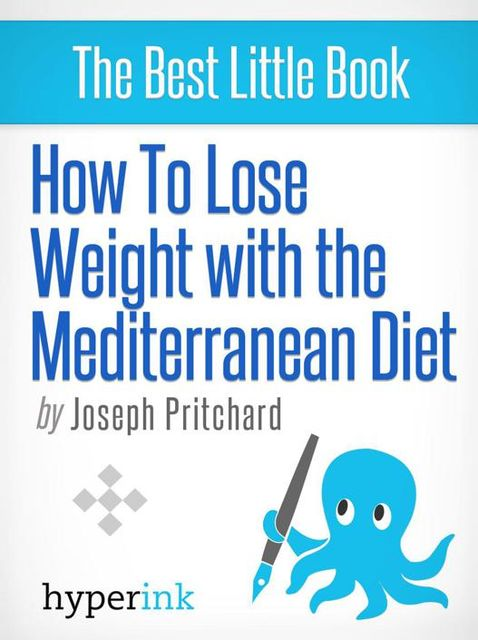 How To Lose Weight With The Mediterranean Diet, Joseph Pritchard