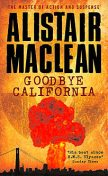 Goodbye California, Alistair MacLean