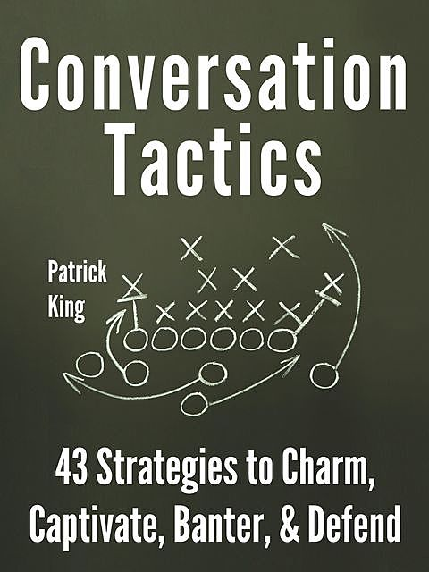 Conversation Tactics, Patrick King