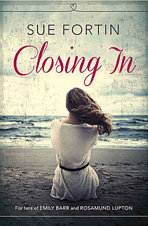 Closing In, Sue Fortin
