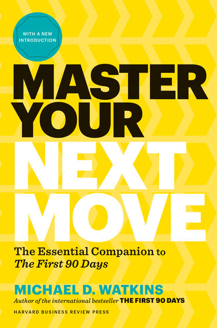 Master Your Next Move, with a New Introduction, Michael Watkins