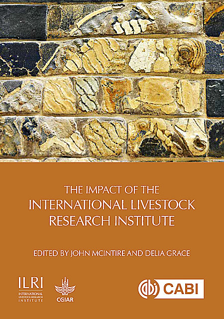 The Impact of the International Livestock Research Institute, Delia Grace, John McIntire