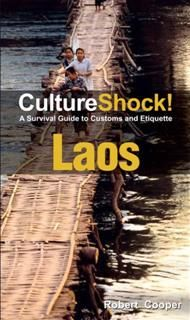 CultureShock! Laos. A Survival Guide to Customs and Etiquette, Robert Cooper