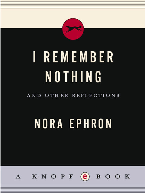 I Remember Nothing, Nora Ephron