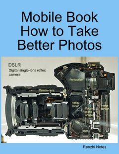 Mobile Book How to Take Better Photos, Renzhi Notes