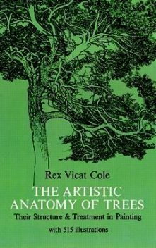 The Artistic Anatomy of Trees, Rex V.Cole