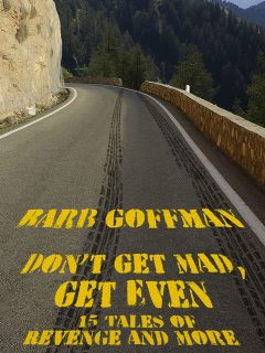 Don't Get Mad, Get Even, Barb Goffman