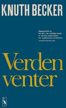 Verden venter, Knuth Becker