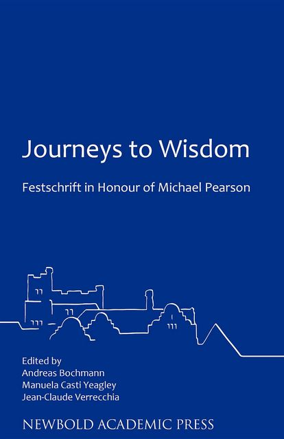 Journeys to Wisdom: Festschrift in Honour of Michael Pearson,