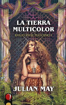 La Tierra Multicolor, Julian May