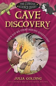 Cave Discovery, Julia Golding, Andrew Briggs, Roger Wagner