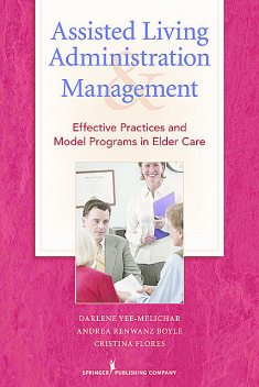 Assisted Living Administration and Management, RN, DNSc, EdD, Andrea Renwanz Boyle, Cristina Flores, Darlene Yee-Melichar