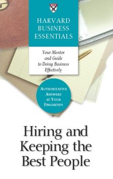 Hiring and Keeping the Best People, Harvard Business Review Press