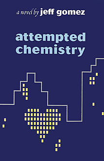 Attempted Chemistry, Jeff Gomez
