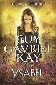 Ysabel, Guy Gavriel Kay