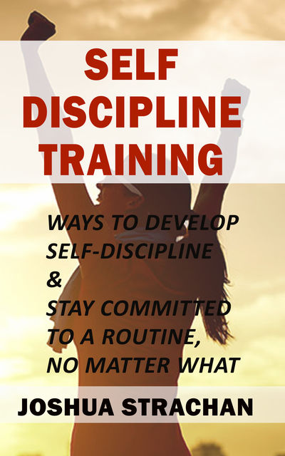 Self-Discipline Training, Joshua Strachan