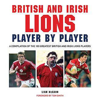British and Irish Lions Player by Player, Liam McCann