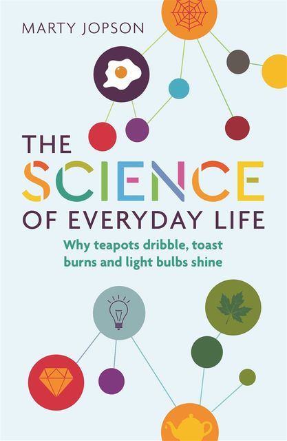 The Science of Everyday Life, Marty Jopson
