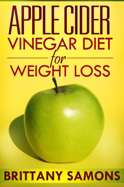 Apple Cider Vinegar Diet For Weight Loss, Brittany Samons