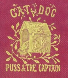 Cat and Dog / Memoirs of Puss and the Captain, Julia Charlotte Maitland