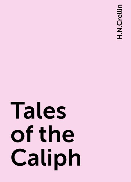 Tales of the Caliph, H.N.Crellin