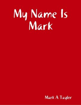My Name Is Mark, Mark Taylor