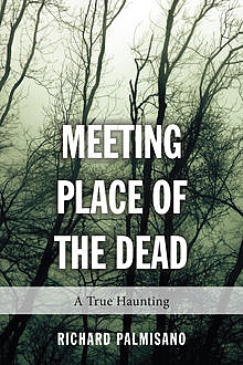 Meeting Place of the Dead, Richard Palmisano