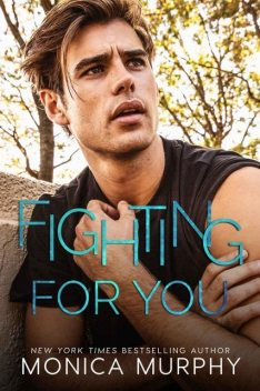 Fighting For You (The Callahans Book 5), Monica Murphy