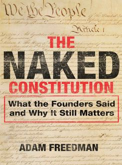 The Naked Constitution, Adam Freedman