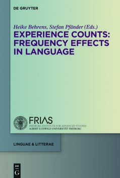 Experience Counts: Frequency Effects in Language, Stefan Pfänder, Heike Behrens