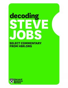 Decoding Steve Jobs, Harvard Review