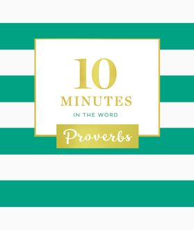 10 Minutes in the Word: Proverbs, Zondervan