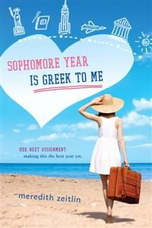 Sophomore Year Is Greek to Me, Meredith Zeitlin