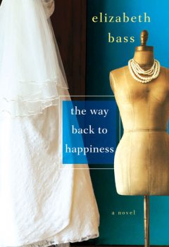 The Way Back to Happiness, Elizabeth Bass