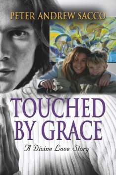Touched by Grace, Peter Sacco
