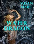 Water Dragon: Four Paranormal Stories, Susan Hart