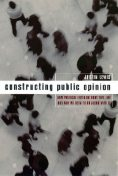 Constructing Public Opinion, Justin Lewis
