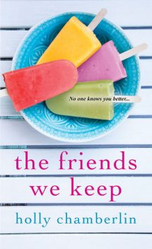 The Friends We Keep, Holly Chamberlin