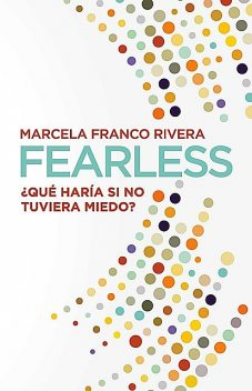 Fearless, Marcela Franco Rivera