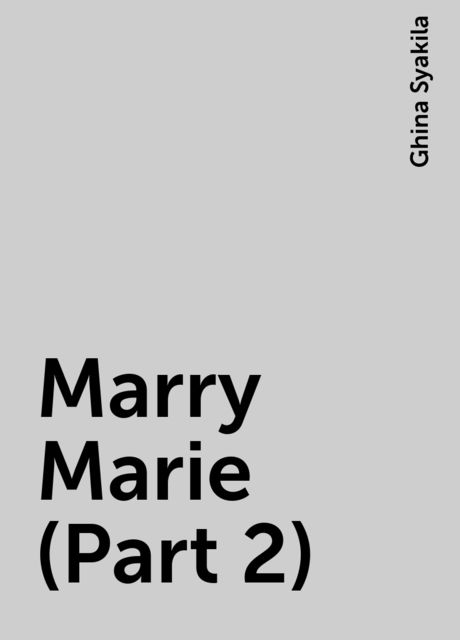 Marry Marie (Part 2), Ghina Syakila