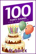100 Party Games for Children, P.S. Quick