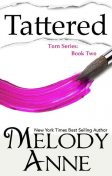 Tattered (Torn Series, Book 2), Melody Anne