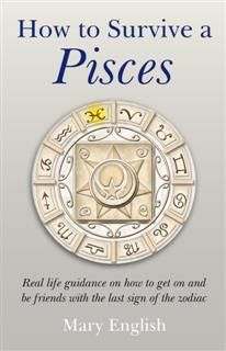 How To Survive A Pisces, Mary English