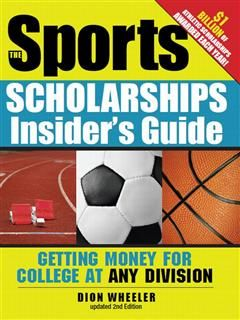 Sports Scholarships Insider's Guide, Dion Wheeler