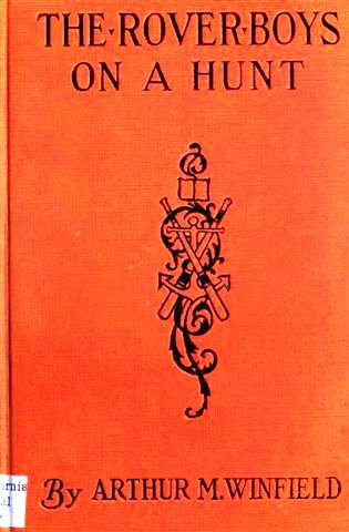 The Rover Boys on a Hunt / or The Mysterious House in the Woods, Edward Stratemeyer