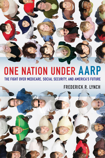 One Nation under AARP, Frederick Lynch