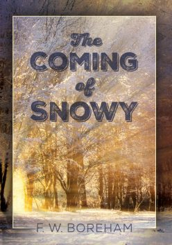 The Coming of Snowy, J.W. Boreham