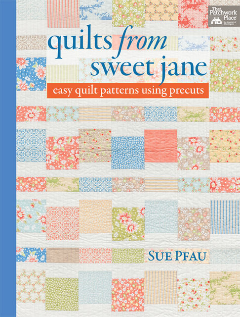 Quilts from Sweet Jane, Susan Pfau
